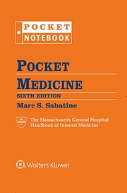 Pocket Medicine - The Massachusetts General Hospital Handbook of Internal Medicine ebook by Marc S. Sabatine