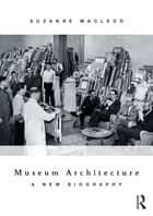 Museum Architecture ebook by Suzanne MacLeod