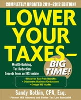 Lower Your Taxes - Big Time 2011-2012 4/E ebook by Sandy Botkin