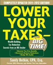 Lower Your Taxes - Big Time 2011-2012 4/E ebook by Kobo.Web.Store.Products.Fields.ContributorFieldViewModel