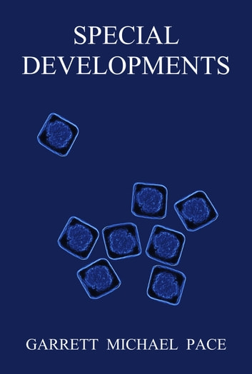 Special Developments ebook by Garrett Michael Pace