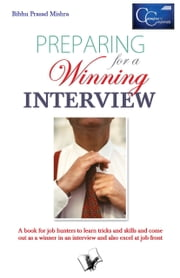 Preparing for a Winning Interview ebook by Bibhu Prasad Mishra