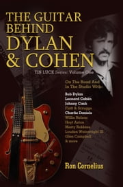 The Guitar Behind Dylan & Cohen ebook by Ron Cornelius