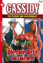 Cassidy 3 - Erotik Western - Die rote Hexe vom Lake Devil ebook by Nolan F. Ross