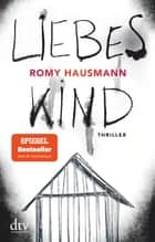 Liebes Kind - Thriller ebook by Romy Hausmann