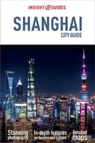 Insight Guides City Guide Shanghai ebook by Insight Guides