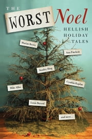 The Worst Noel - Hellish Holiday Tales ebook by Collected Authors of the Worst Noel