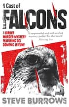 A Cast of Falcons - Birder Murder Mystery 3 ebook by Steve Burrows