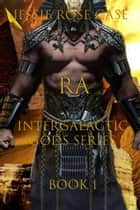 RA Intergalactic Gods ebook by Jessie Rose Case