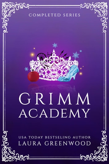 Grimm Academy Complete Series Laura Greenwood fantasy fairy tale academy