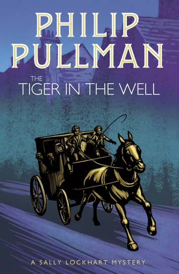 A Sally Lockhart Mystery 3: The Tiger in the Well ebook by Philip Pullman