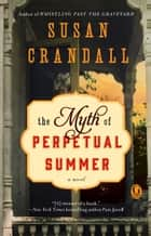 The Myth of Perpetual Summer ebook by Susan Crandall