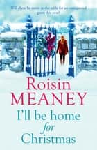 I'll Be Home for Christmas - 'This magical story of new beginnings will warm the heart' ebook by