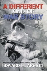 A Different Kind of War Story ebook by Edward M. Arnett