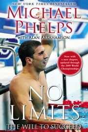 No Limits - The Will to Succeed ebook by Michael Phelps,Alan Abrahamson