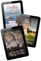 The City Streets, Country Roads Reader's Collection: The Girl Next Door, The Road Home & Something to Remember eBook by Meg Gray
