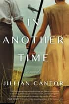 In Another Time - A Novel ebook by Jillian Cantor