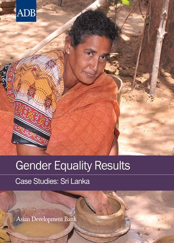 Gender Equality Results Case Studies - Sri Lanka ebook by Asian Development Bank