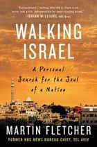Walking Israel ebook by Martin Fletcher