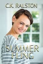 Summer Fling ebook by C.K. Ralston