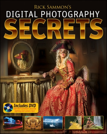 Rick Sammon's Digital Photography Secrets ebook by Rick Sammon