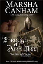Through A Dark Mist ebook by Marsha Canham