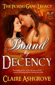 Bound by Decency ebook by Claire Ashgrove