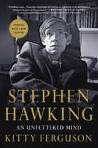 Stephen Hawking: An Unfettered Mind ebook by Kitty Ferguson