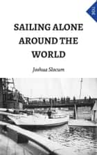 Sailing Alone Around The World ebook by Joshua Slocum