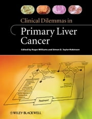 Clinical Dilemmas in Primary Liver Cancer ebook by Roger Williams,Simon D. Taylor-Robinson