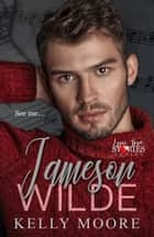 Jameson Wilde - Epic Love Stories, #5 ebook by Kelly Moore