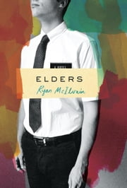 Elders - A Novel ebook by Ryan McIlvain