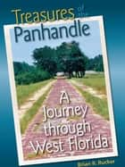 Treasures of the Panhandle: A Journey through West Florida ebook by Brian Rucker