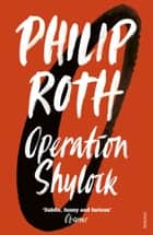 Operation Shylock - A Confession eBook by Philip Roth