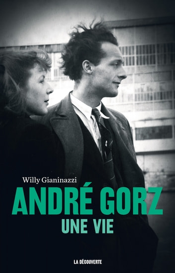 André Gorz, une vie ebook by Willy GIANINAZZI