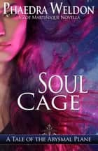 Soul Cage ebook by Phaedra Weldon