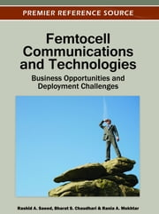 Femtocell Communications and Technologies - Business Opportunities and Deployment Challenges ebook by Rashid A. Saeed,Bharat S. Chaudhari,Rania A. Mokhtar