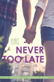 Never Too Late ebook by A. Destiny,Rhonda Helms