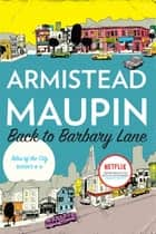 "Back to Barbary Lane - ""Tales of the City"" Books 4-6 ebook by Armistead Maupin"