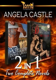 2-in-1: Angela Castle - Dragon Down Under & Dragon Down Under Two Plus One ebook by Angela Castle