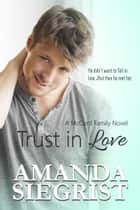 Trust in Love ebook by Amanda Siegrist