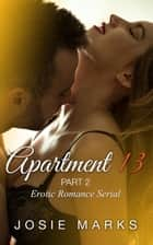 Apartment 13, part 2 ebook by josie marks