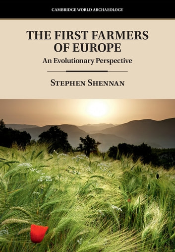 The first farmers of europe ebook by stephen shennan 9781108395267 the first farmers of europe an evolutionary perspective ebook by stephen shennan fandeluxe
