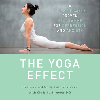 The Yoga Effect audiobook by Liz Owen,Holly Lebowitz Rossi,Dr. Chris Streeter