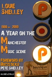A Year on the Manchester Music Scene eBook by Louie Shelley