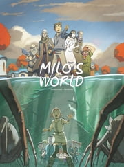 Milo's World - Volume 3 ebook by Christophe Ferreira, Richard Marazano