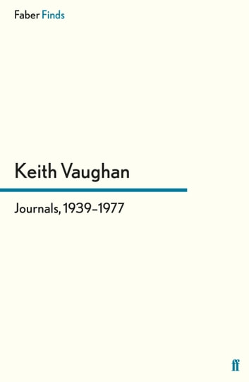 Journals, 1939-1977 ebook by Keith Vaughan