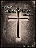 THE DORE GALLERY OF BIBLE ebook by Gustave Dore