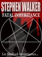 Fatal Inheritance ebook by Stephen Walker