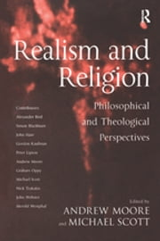 Realism and Religion - Philosophical and Theological Perspectives ebook by Michael Scott, Andrew Moore